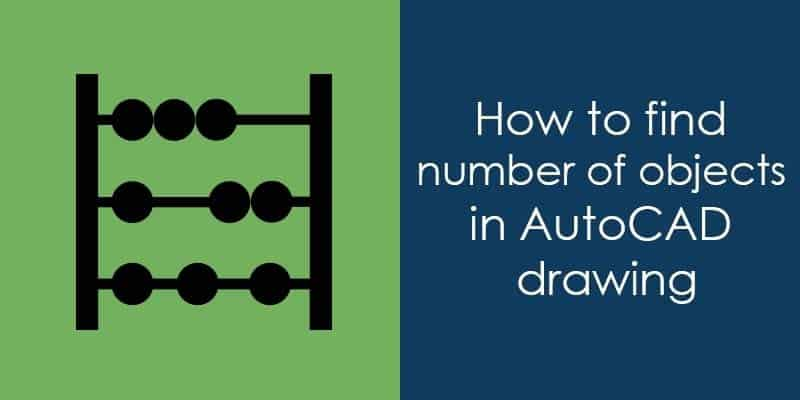 How to find number of objects in AutoCAD drawing