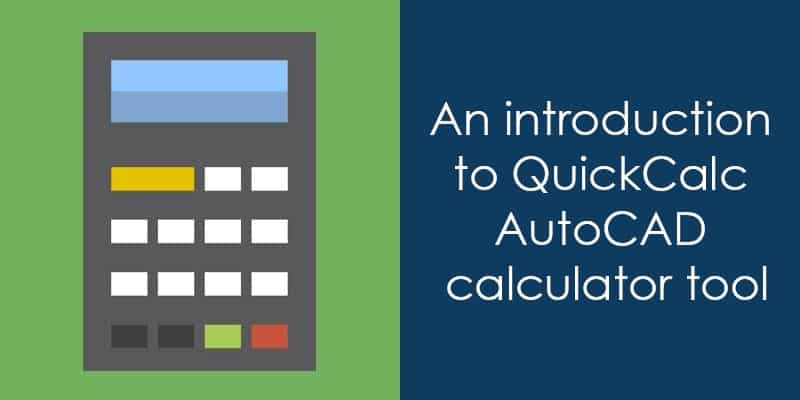 An introduction to QuickCalc AutoCAD calculator tool