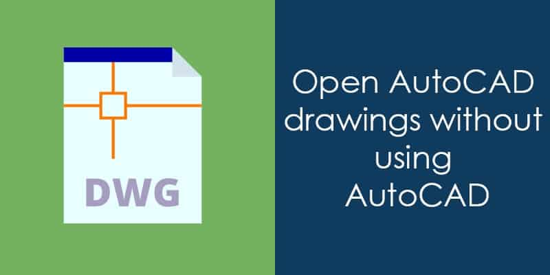 Open AutoCAD drawings without using AutoCAD