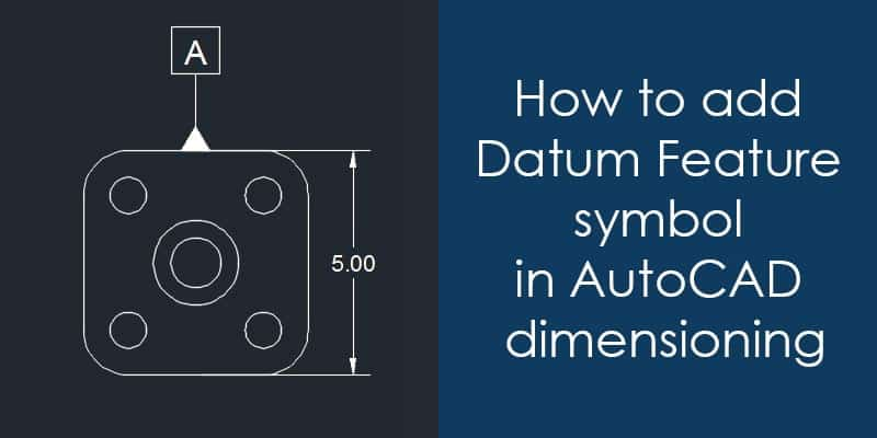 How to add Datum Feature symbol in AutoCAD dimensioning