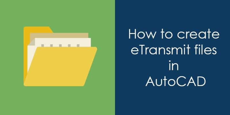Creating and modifying eTransmit package in AutoCAD