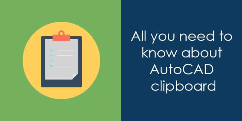 All you need to know about AutoCAD clipboard