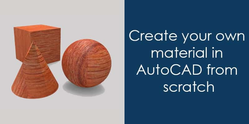 How to create custom material in AutoCAD from scratch