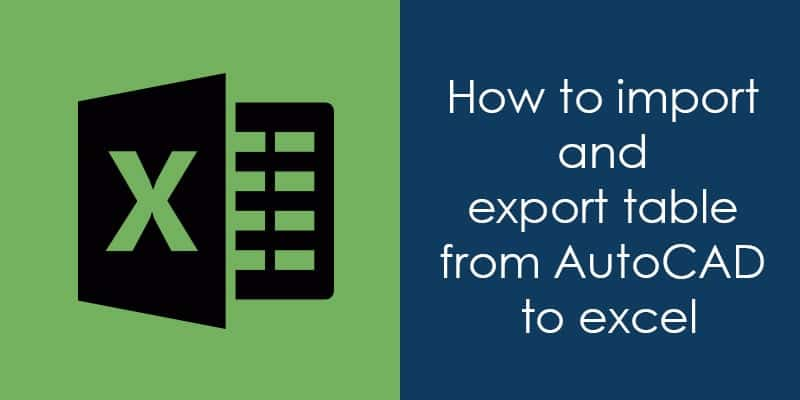 How to import and export a table from AutoCAD to Excel