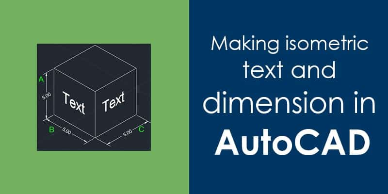 How to make isometric text and dimension in AutoCAD