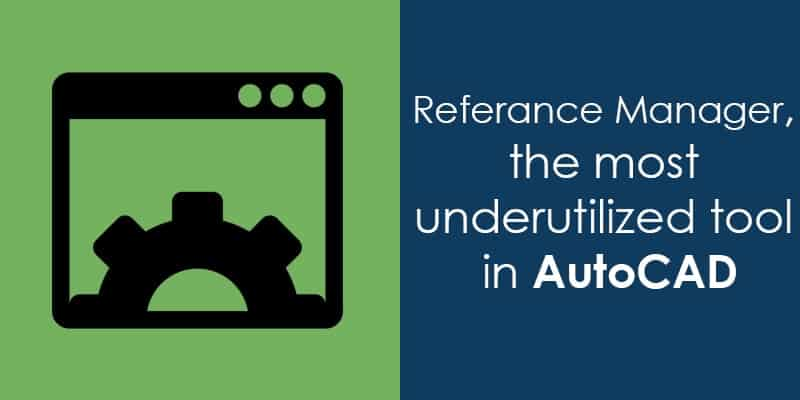 Reference Manager, the most underutilized tool in AutoCAD