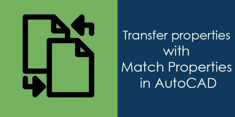 Transfer properties with Match Properties in AutoCAD