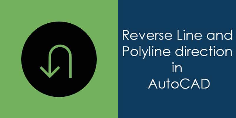 Reverse line and polyline direction in AutoCAD