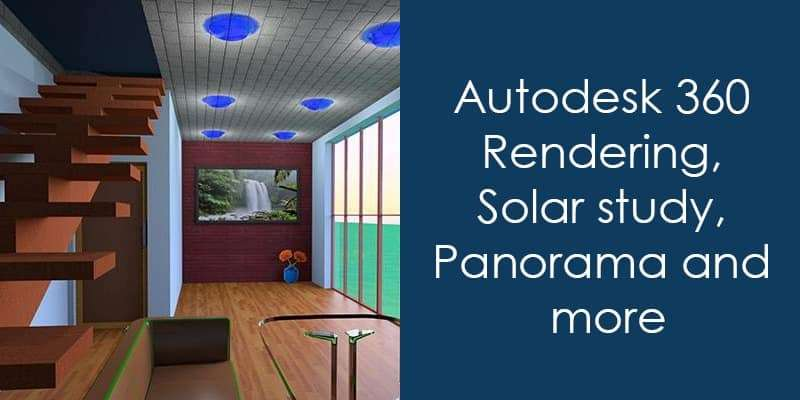 Autodesk 360 rendering solar study panorama and more Online rendering tool