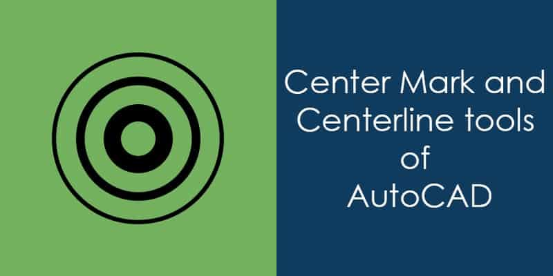 The Center Mark And Centerline Tools Of Autocad