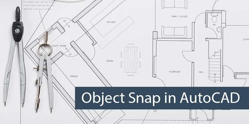 Object snap and how to use it in AutoCAD